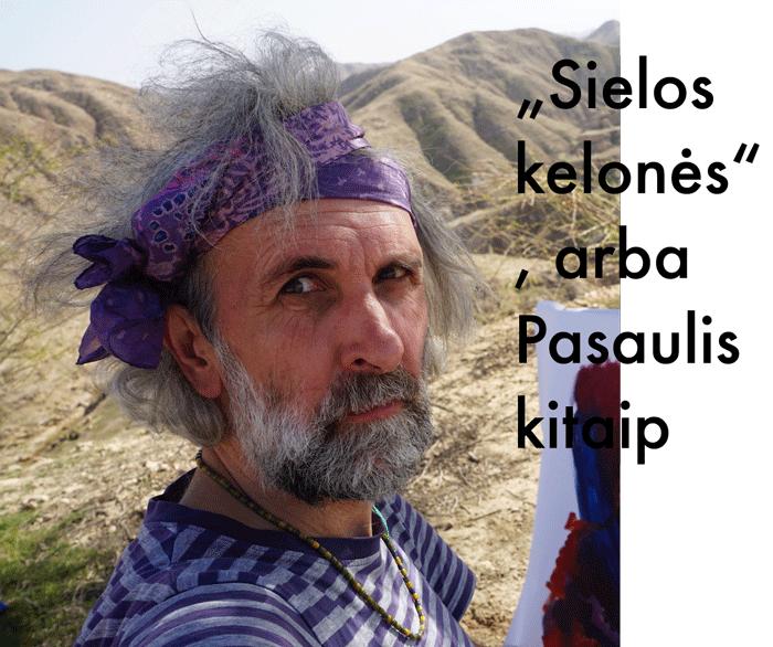 Mariaus Abramaviciaus-Neboisia paroda SIELOS KELIONES, arba Pasaulis kitaip